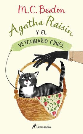 Agatha Raisin y el veterinario cruel / The Vicious Vet: An Agatha Raisin Mystery by M.C. Beaton