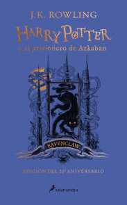 Harry Potter y el prisionero de Azkaban. Edición Ravenclaw / Harry Potter and the Prisoner of Azkaban. Ravenclaw Edition
