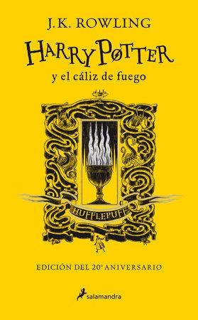 Harry Potter y el cáliz de fuego. Edición Hufflepuff / Harry Potter and the Goblet of Fire. Hufflepuff Edition by J. K. Rowling