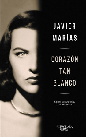 Corazón tan blanco (Edicion Especial 25 Aniversario) / A Heart So White by Javier Marías