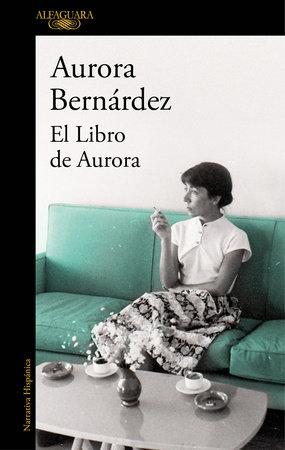 El Libro de Aurora / Aurora's Book by Aurora Bernandez