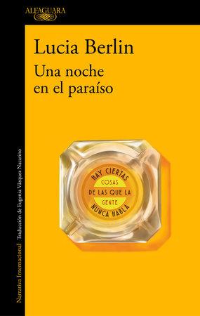 Una noche en el paraíso / Evening in Paradise: More Stories by Lucia Berlin