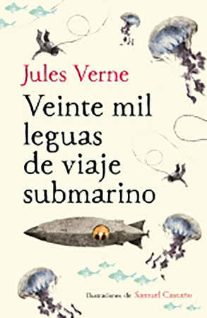 Veinte mil leguas de viaje submarino / Twenty Thousand Leagues Under the Sea by Jules Verne