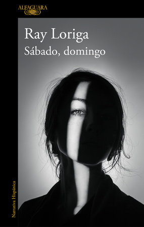 Sábado, Domingo / Saturday, Sunday by Ray Loriga