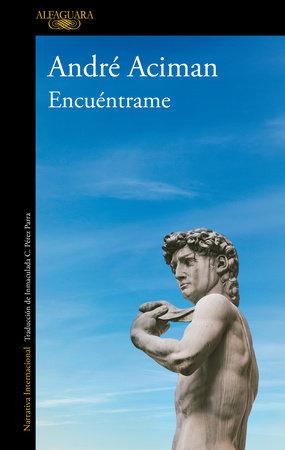 Encuéntrame / Find Me by André Aciman