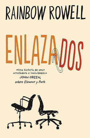 Enlazados / Attachments: A Novel by Rainbow Rowell