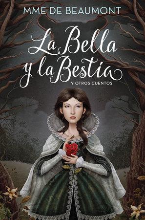 La Bella y la bestia / Beauty and the Beast by Jean Marie Leprince De Beaumont