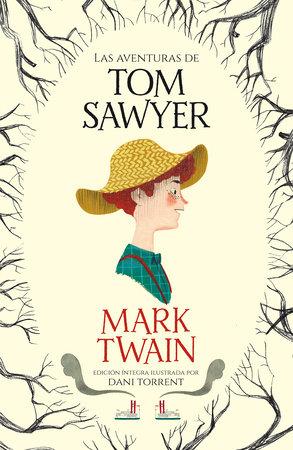 Las aventuras de Tom Sawyer / The Adventures of Tom Sawyer by Mark Twain