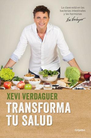 Transforma tu salud / Transform Your Health by Xevi Verdaguer