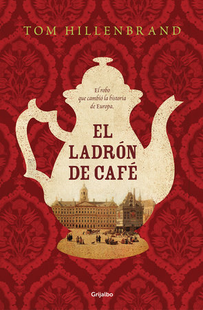 El ladrón de café / The Coffee Thief by Tom Hillenbrand