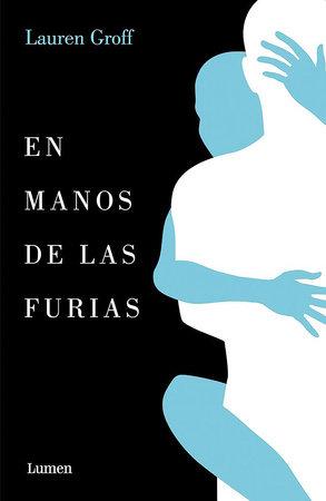 En manos de las furias / Fates and Furies by Lauren Groff