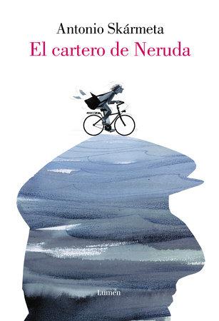 El cartero de Neruda (Edición especial ilustrada)/ The Postman by Antonio Skarmeta
