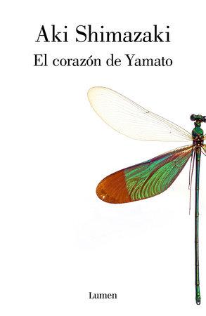 El corazón de Yamato / Yamato s Heart by Aki Shimazaki