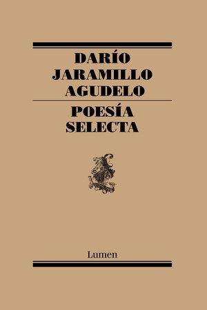 Poesía Selecta. Darío Jaramillo / Selective Poetry. Dario Jaramillo by Dario Jaramillo
