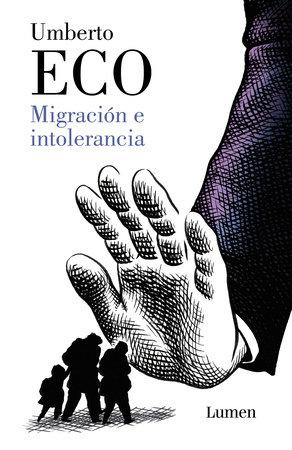Migración e intolerancia / Migration and Intolerance by Umberto Eco