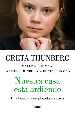 Nuestra casa está ardiendo / Our House is on Fire by Greta Thunberg