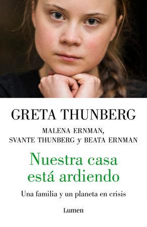 Nuestra casa está ardiendo / Our House is on Fire by Greta Thunberg