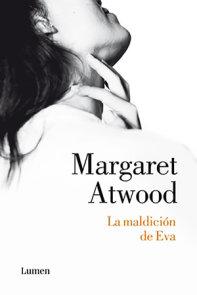 La maldición de Eva / Writing with Intent: Essays, Reviews, Personal Prose: 1983-2005