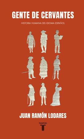 Gente de Cervantes / The People of Cervantes by Juan Ramon Lodares