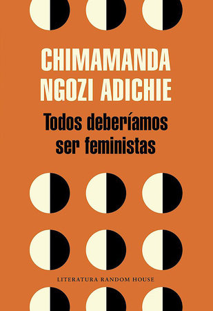 Todos deberíamos ser feministas / We Should All Be Feminists by Chimamanda Ngozi Adichie