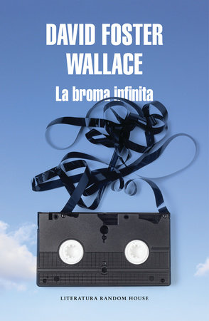 La broma infinita / Infinite Jest by David Foster Wallace