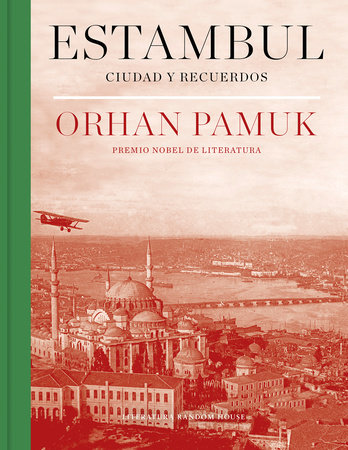 Estambul : Ciudad y recuerdos/ Istanbul: Memories and the City by Orhan Pamuk