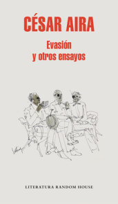 Evasión y otros ensayos / Escape and Other Essays