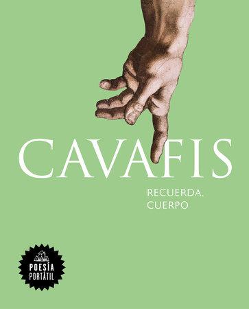 Recuerda, cuerpo / Remember, Body by C.P. Cavafis