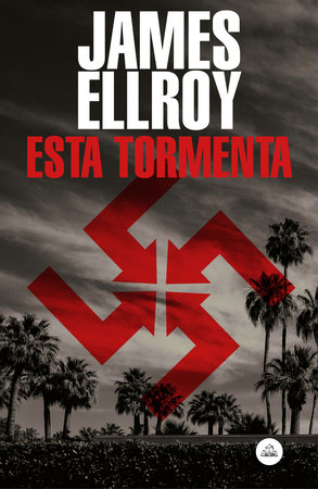Esta tormenta / This Storm by James Ellroy