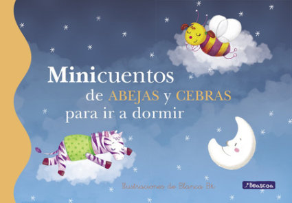 Minicuentos de abejas y cebras para ir a dormir / Mini-Stories: Bees and Zebras