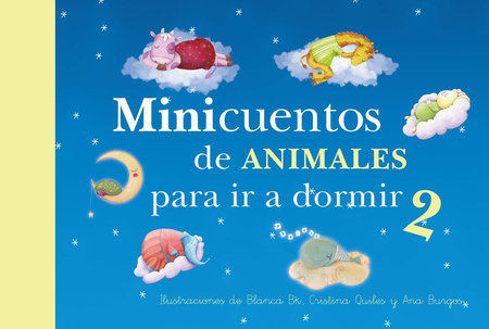 Minicuentos de animales para ir a dormir 2 / Mini - Stories for Bedtime: Animals #2 by Blanca Bk and Gustavo Perednik
