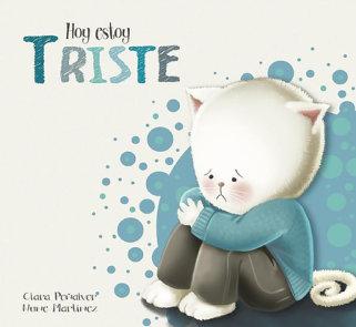 Hoy estoy... Triste / Today I Feel Sad