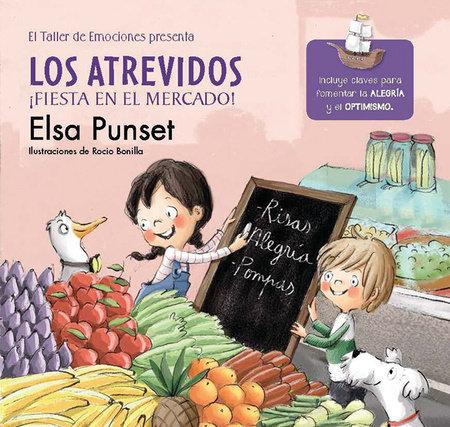 Los atrevidos. ¡Fiesta en el mercado! / The Daring. A Party at the Market by Elsa Punset
