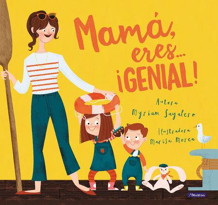 Mamá, eres ¡genial! / Mom, You Are Awesome! by Myriam Sayalero