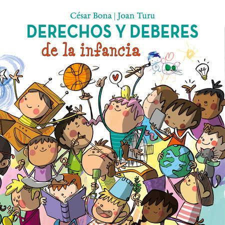 Derechos y deberes de la infancia / Children s Rights and Responsibilities by Cesar Bona