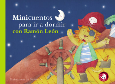 Minicuentos para ir a dormir con Ramón León / Mini-stories for Bedtime with Ramon the Lion