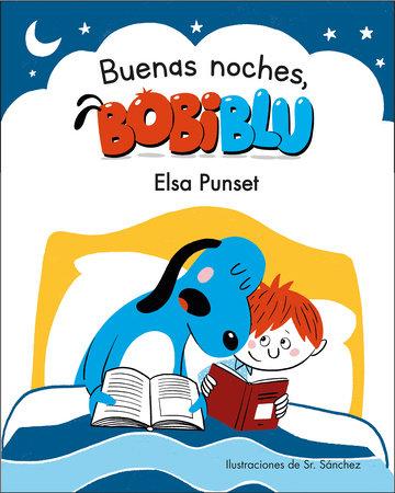 ¡Buenas noches, Bobiblu! / Good Night, Bobiblu! by Elsa Punset