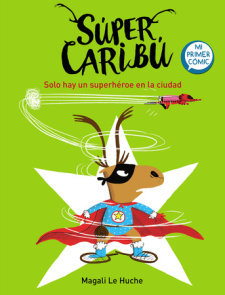 Super Caribú: Solo hay un superhéroe en la ciudad / Super Caribou: There Is Only  One Superhero In Town