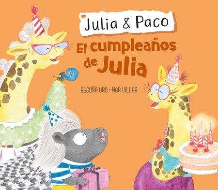 Julia & Paco: El cumpleaños de Julia / Julia & Paco: Julia's birthday by Begoña Oro, Mar Villar