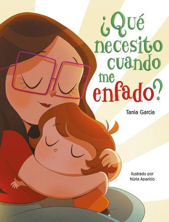 ¿Qué necesito cuando me enfado? / What Do I Need When I am Angry? by Tania García