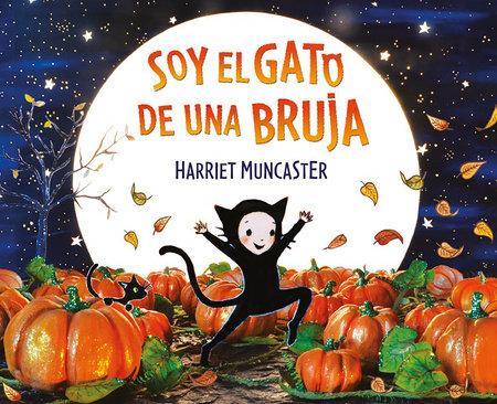 Soy el gato de una bruja / I Am a Witch's Cat by Harriet Muncaster