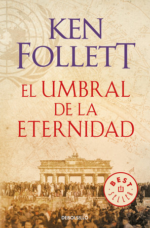 El umbral de la eternidad (The Century 3) / Edge of Eternity (The Century, Book 3) by Ken Follett