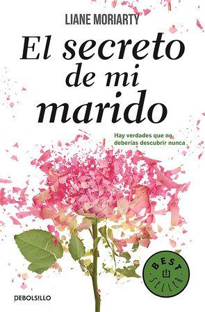El secreto de mi marido / The Husband's Secret by Liane Moriarty