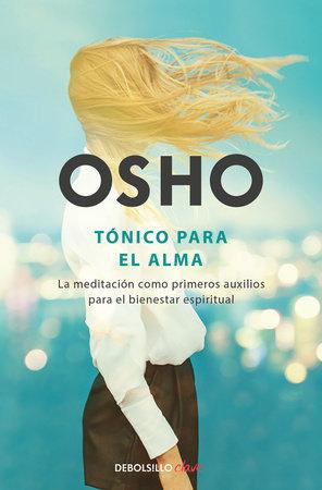Tónico para el alma / Pharmacy For the Soul by Osho