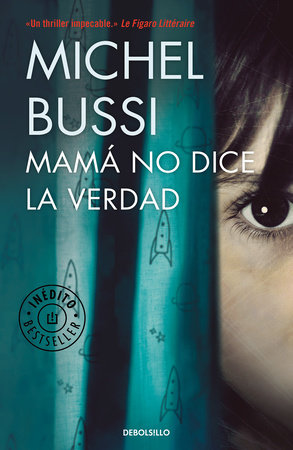 Mamá no dice la verdad / Mommy Isn't Telling the Truth by Michel Bussi
