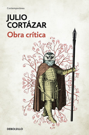 Obra crítica Cortázar / Cortazar's Critical Works by Julio Cortazar