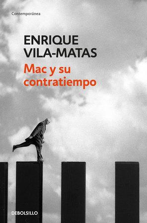Mac y su contratiempo / Mac's Problem by Enrique Vila-Matas