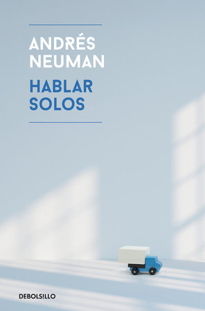 Hablar solos / Fabricated Memories by Andres Neuman