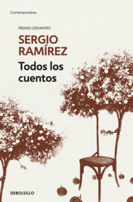 Todos los cuentos. Sergio Ramírez / Sergio Ramírez. All the Short Stories