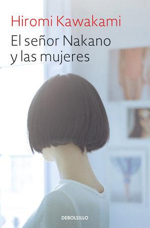 El señor Nakano y las mujeres / The Nakano Thrift Shop by Hiromi Kawakami